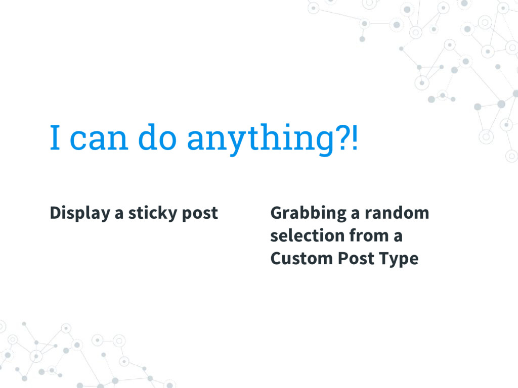 Display a sticky post I can do anything?! Grabb...
