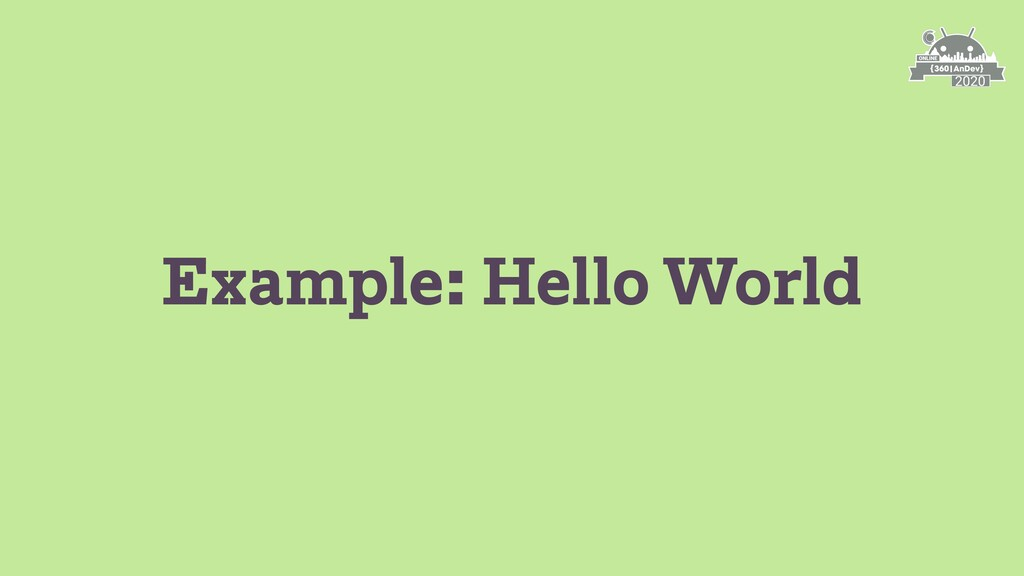 Example: Hello World