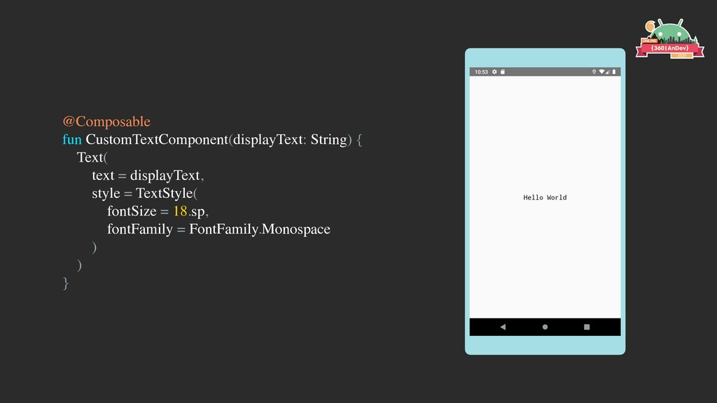 @Composable fun CustomTextComponent(displayText...