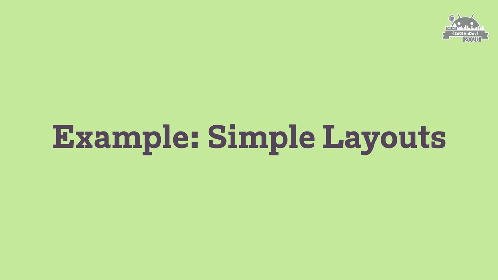Example: Simple Layouts