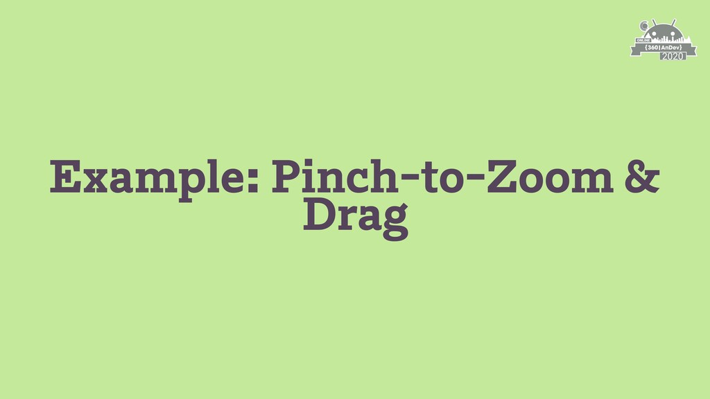 Example: Pinch-to-Zoom & Drag