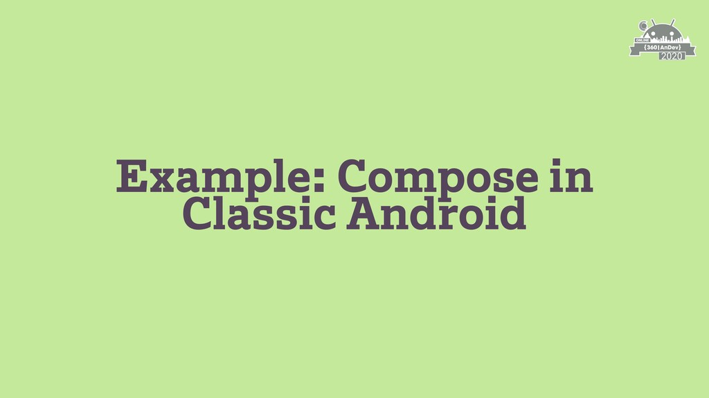 Example: Compose in Classic Android