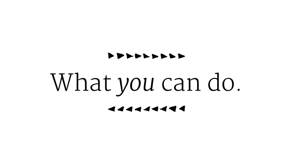 What you can do.