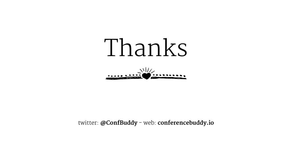 Thanks twitter: @ConfBuddy - web: conferencebud...
