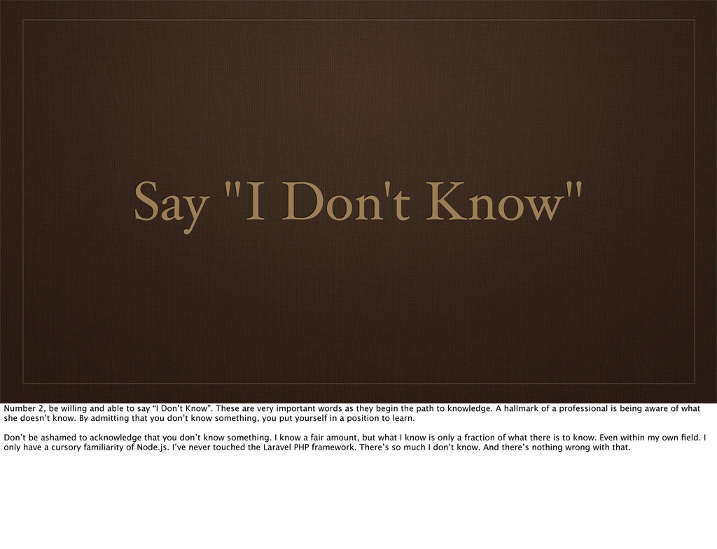"""Say """"I Don't Know"""" Number 2, be willing and abl..."""