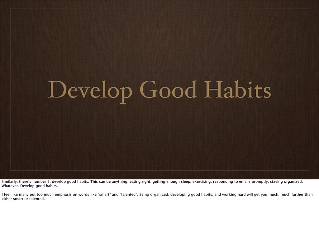 Develop Good Habits Similarly, there's number 5...