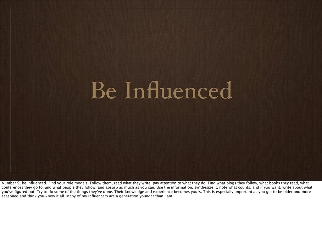 Be Influenced Number 9, be influenced. Find your ...