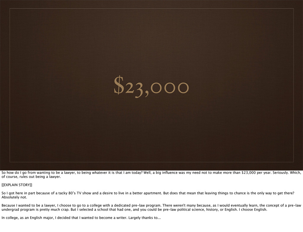 $23,000 So how do I go from wanting to be a law...