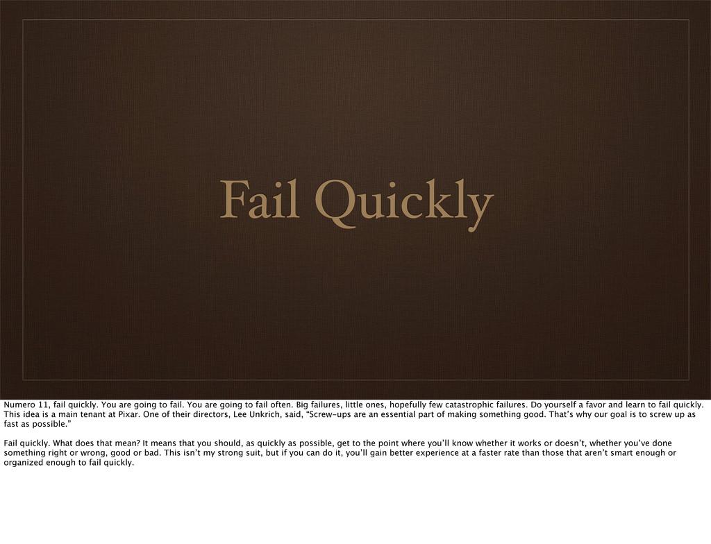 Fail Quickly Numero 11, fail quickly. You are g...