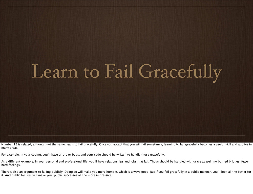 Learn to Fail Gracefully Number 12 is related, ...