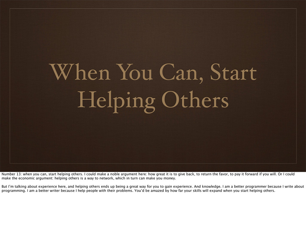 When You Can, Start Helping Others Number 13: w...