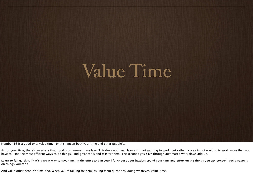Value Time Number 16 is a good one: value time....