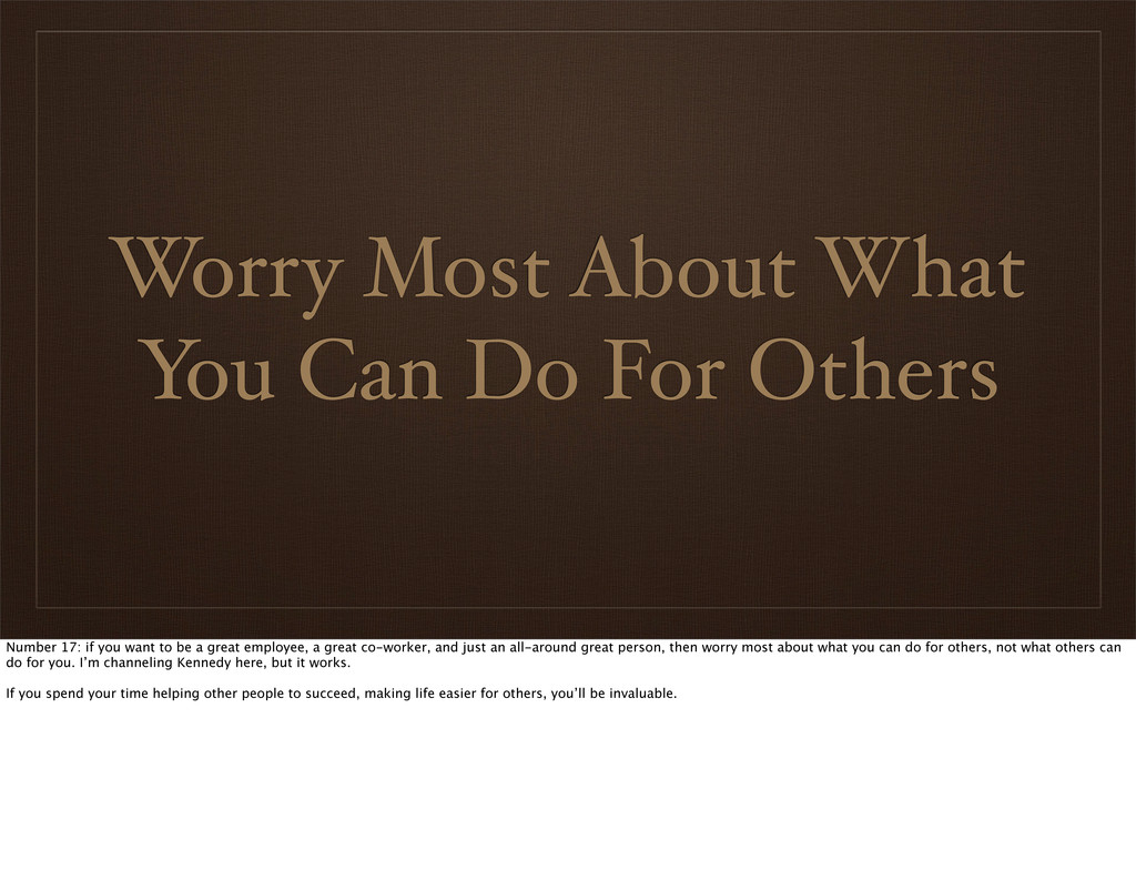 Worry Most About What You Can Do For Others Num...