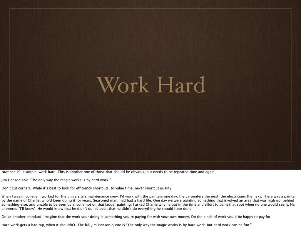 Work Hard Number 19 is simple: work hard. This ...