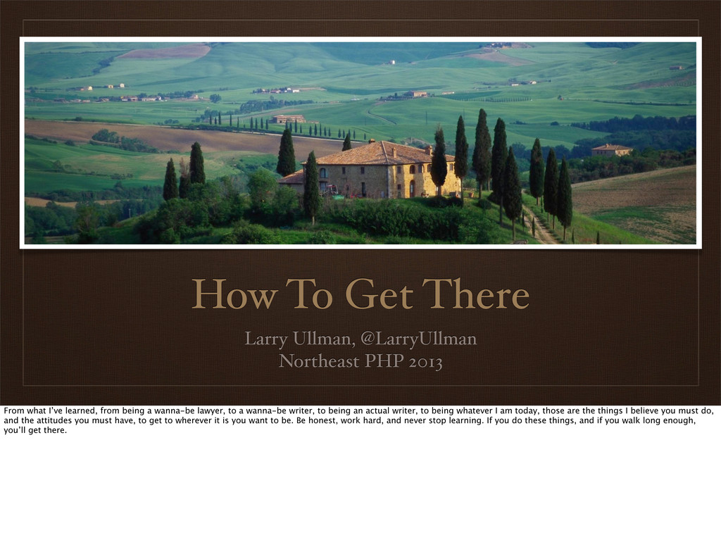 How To Get There Larry Ullman, @LarryUllman Nor...