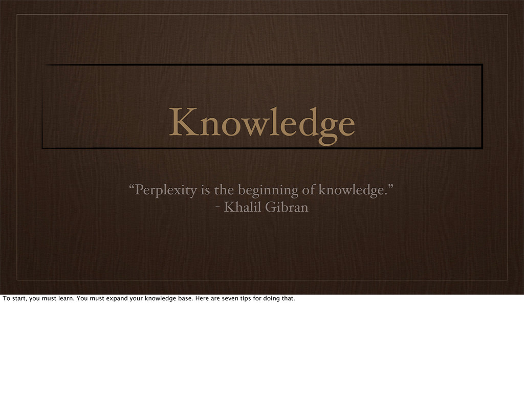 """Knowledge """"Perplexity is the beginning of knowl..."""