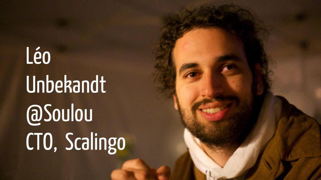 Léo Unbekandt @Soulou CTO, Scalingo