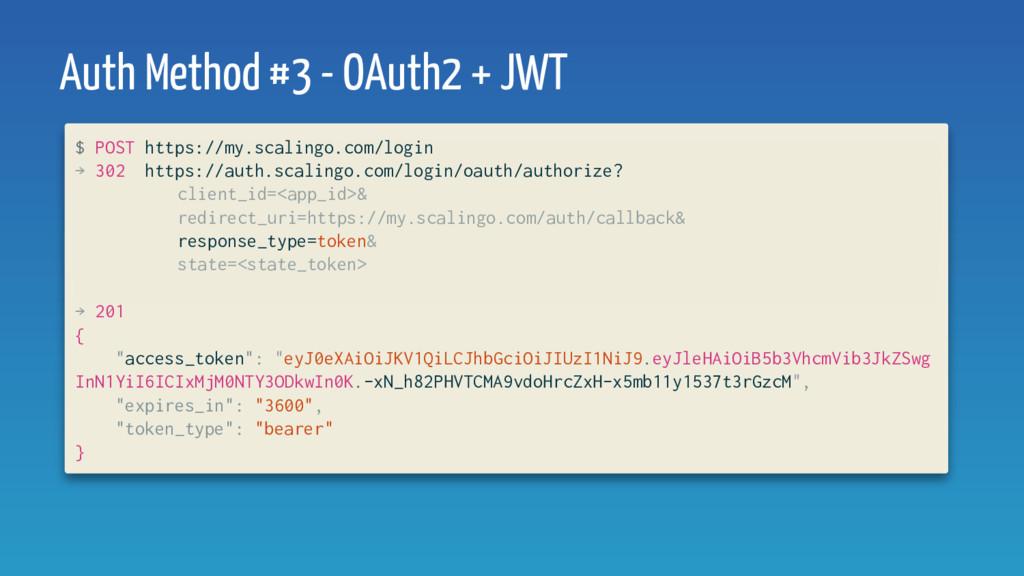 Auth Method #3 - OAuth2 + JWT $ POST https://my...