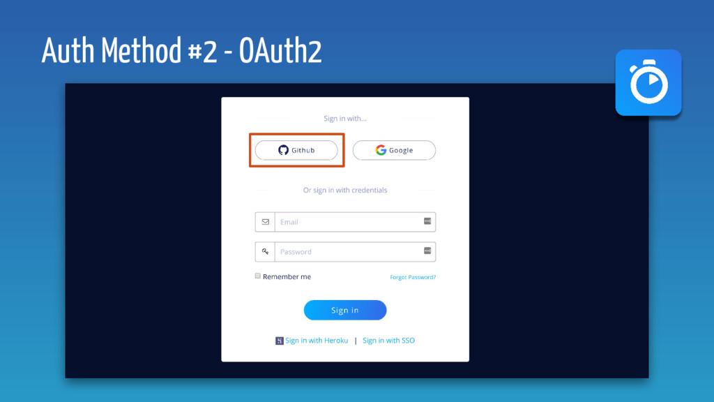 Auth Method #2 - OAuth2