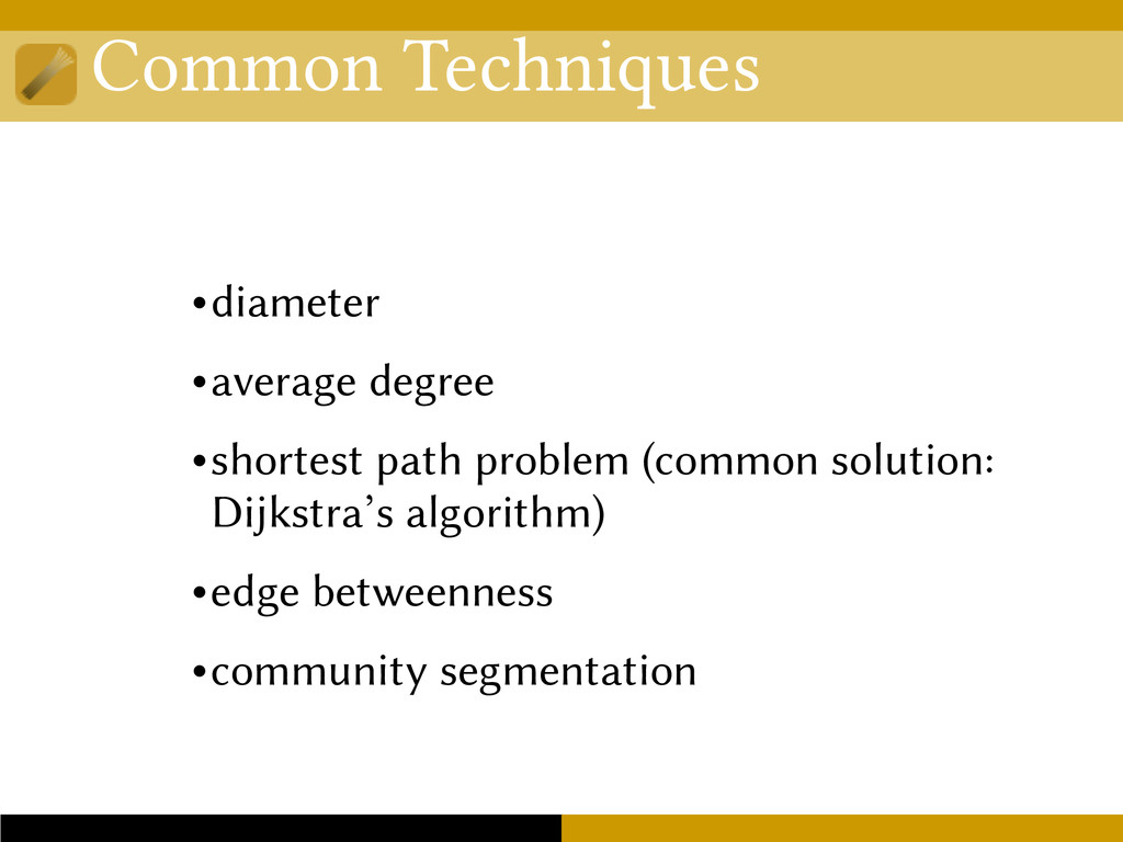 Common Techniques •diameter •average degree •sh...