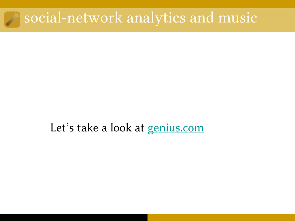 social-network analytics and music Let's take a...