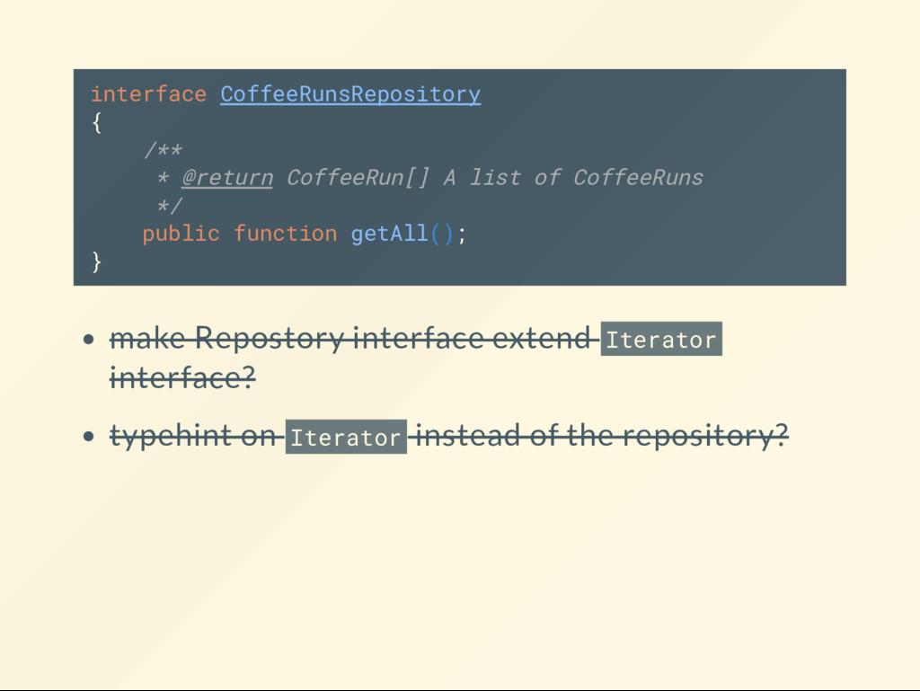 interface CoffeeRunsRepository { /** * @return ...