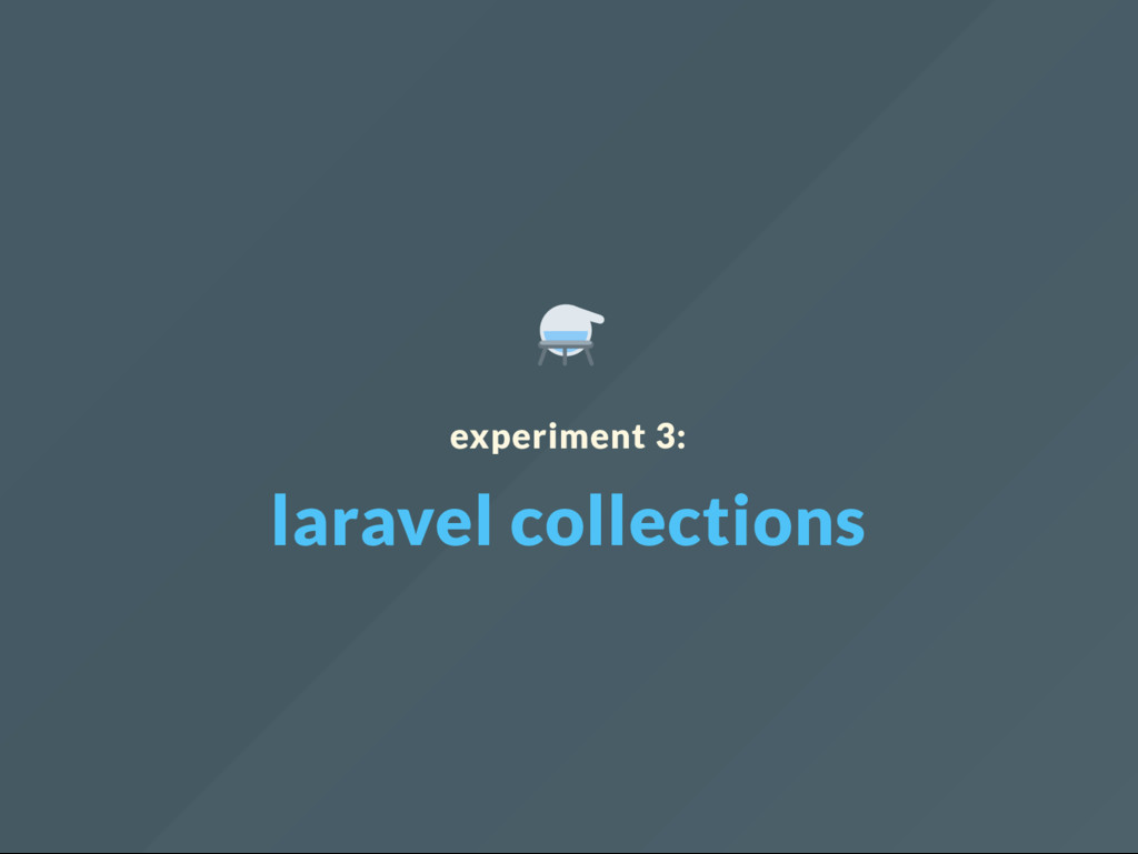experiment 3: laravel collections
