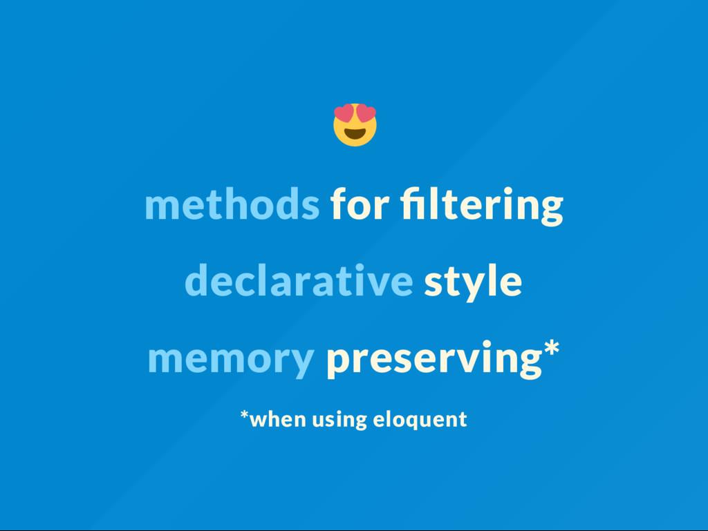 methods for ltering declarative style memory pr...