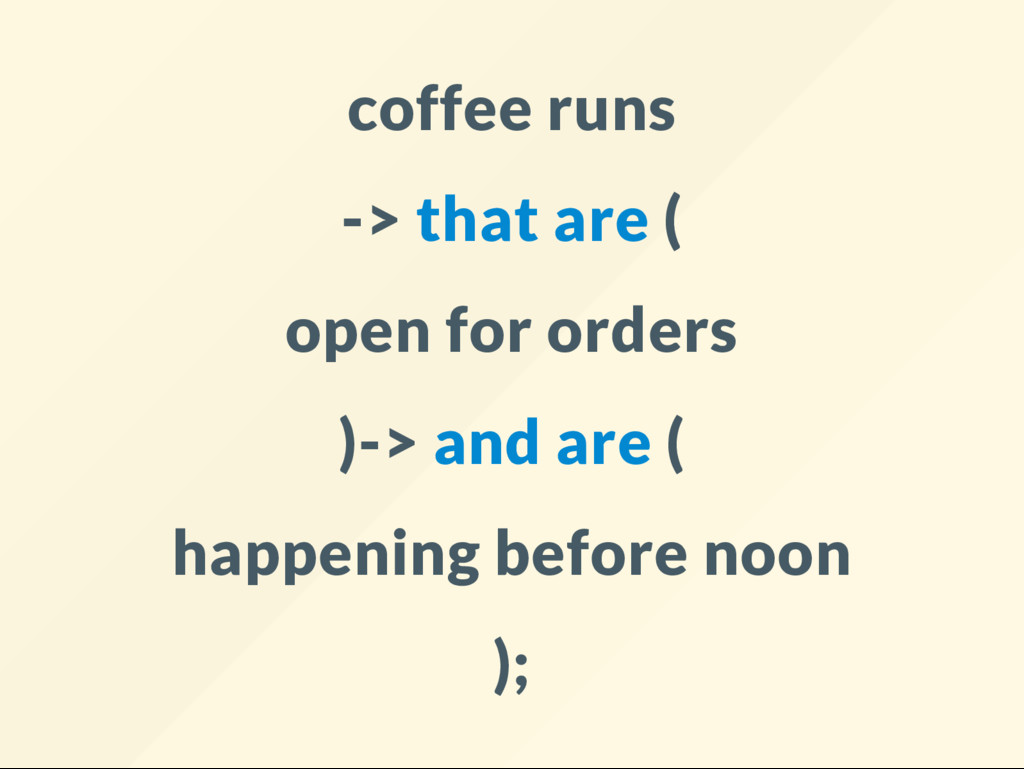 coffee runs -> that are ( open for orders )-> a...