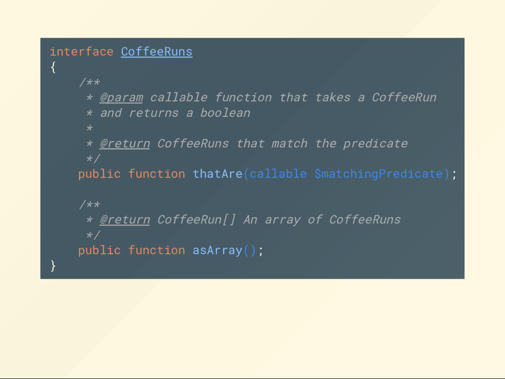 interface CoffeeRuns { /** * @param callable fu...
