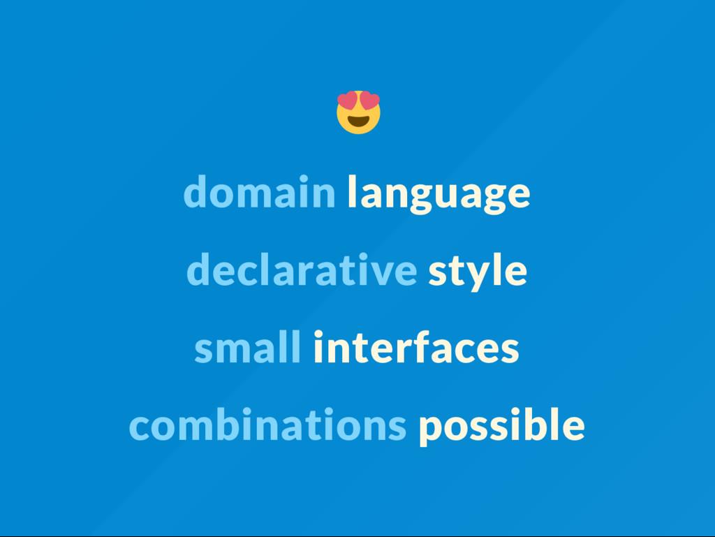 domain language declarative style small interfa...