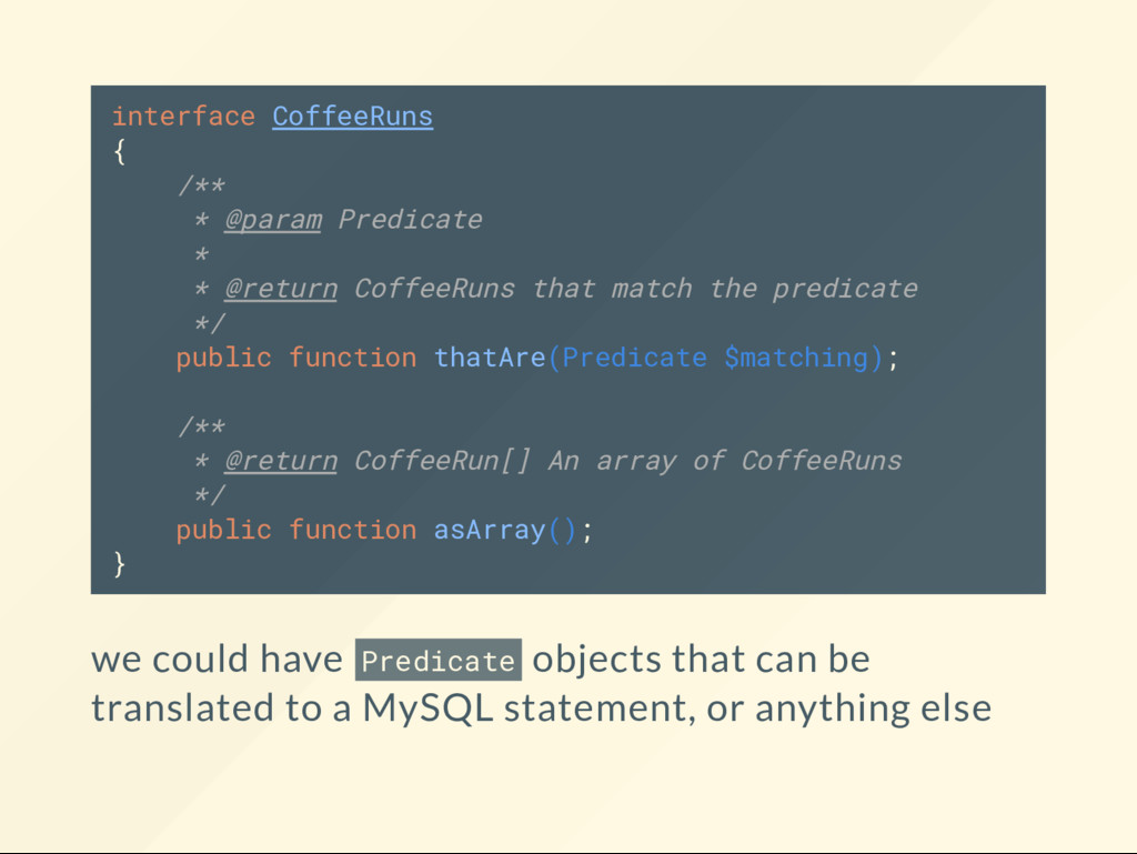 interface CoffeeRuns { /** * @param Predicate *...
