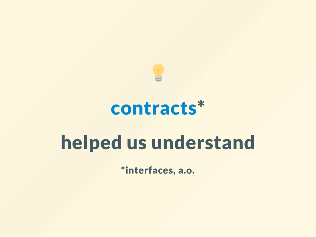 contracts* helped us understand *interfaces, a....