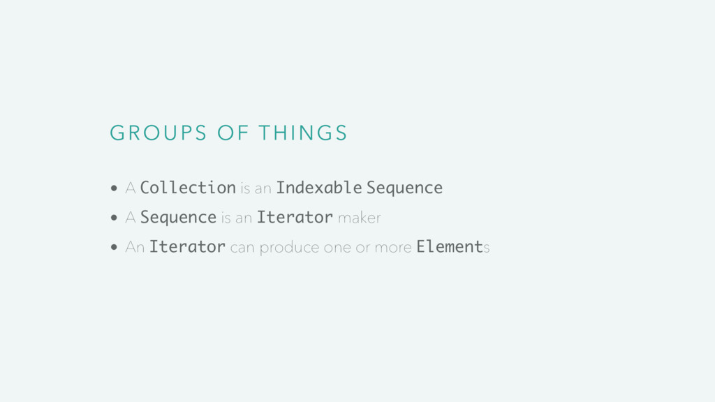 GROUPS OF THINGS A Collection is an Indexable S...
