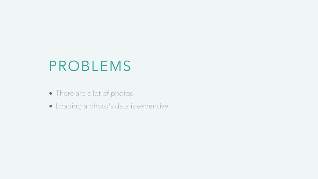 PROBLEMS There are a lot of photos Loading a ph...