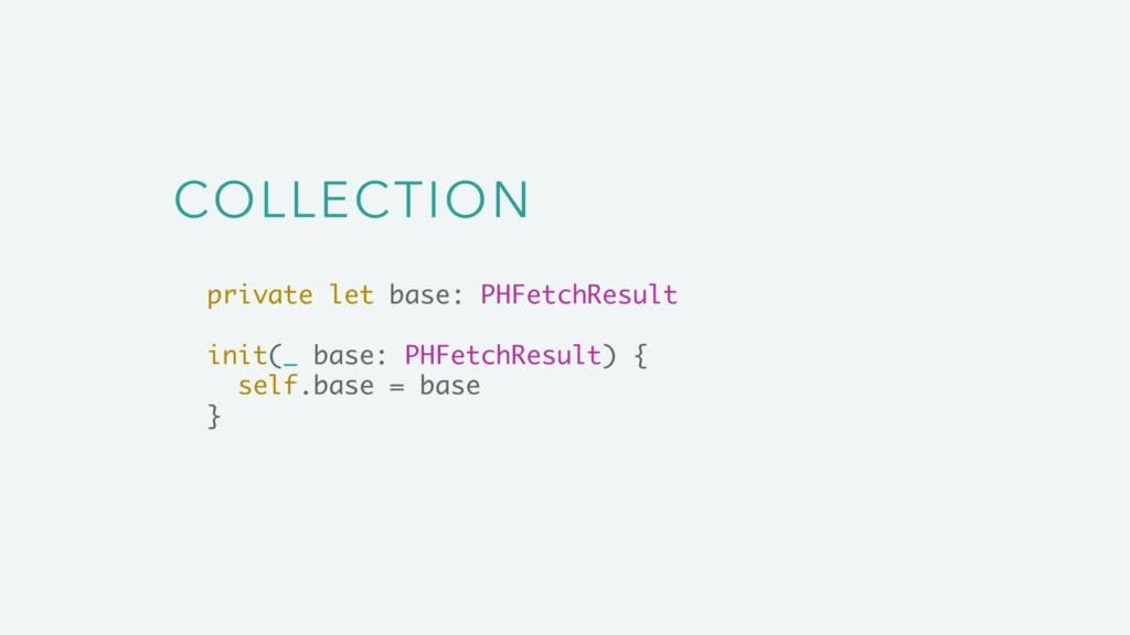 COLLECTION private let base: PHFetchResult init...