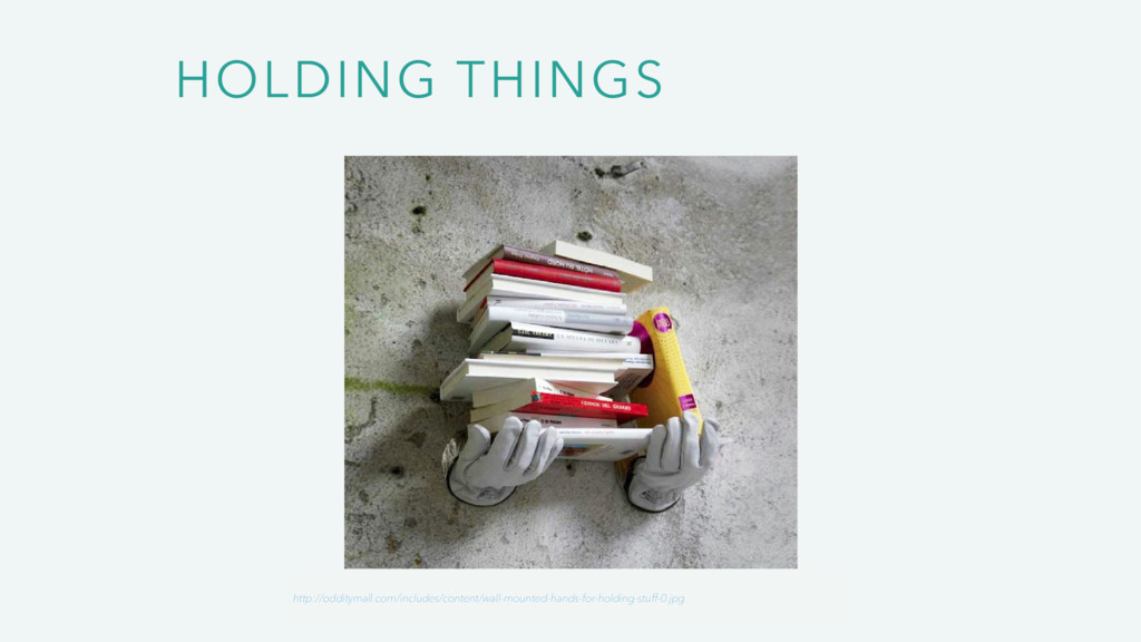 HOLDING THINGS http://odditymall.com/includes/c...