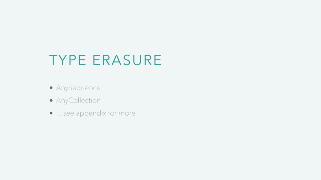 TYPE ERASURE AnySequence AnyCollection ... see ...