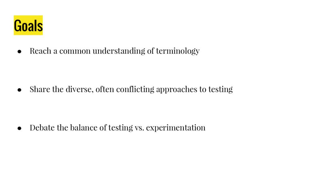 Goals ● Reach a common understanding of termino...