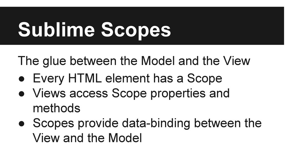 Sublime Scopes The glue between the Model and t...