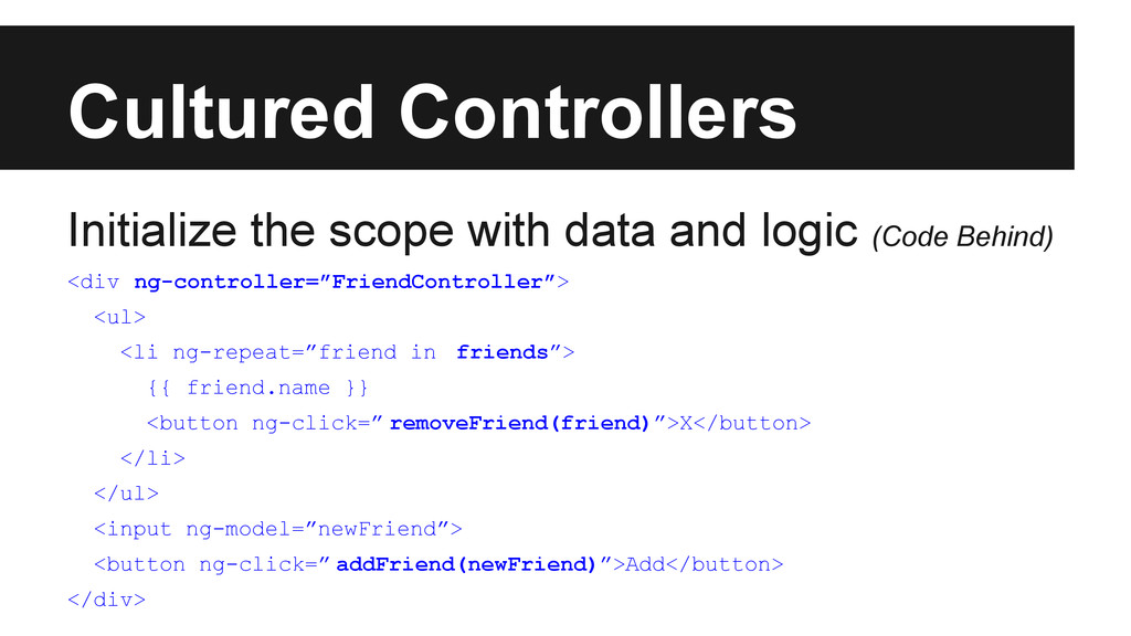 Cultured Controllers Initialize the scope with ...