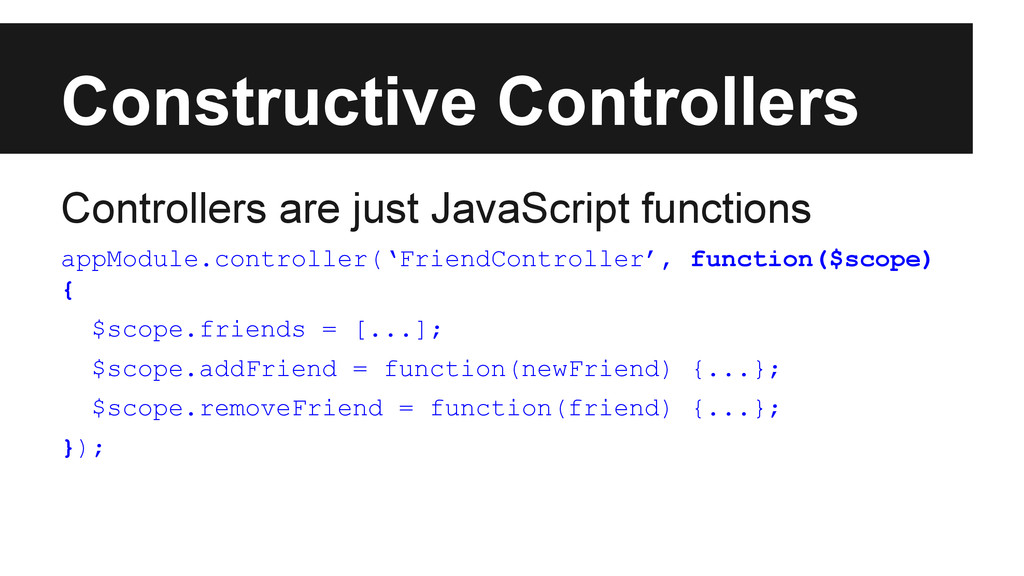 Constructive Controllers Controllers are just J...