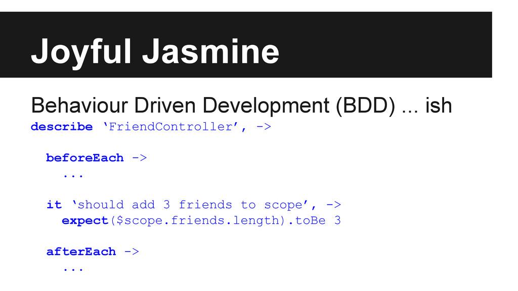 Joyful Jasmine Behaviour Driven Development (BD...
