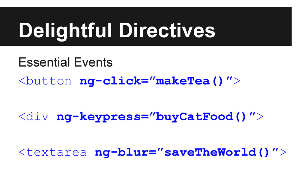 Delightful Directives Essential Events <button ...