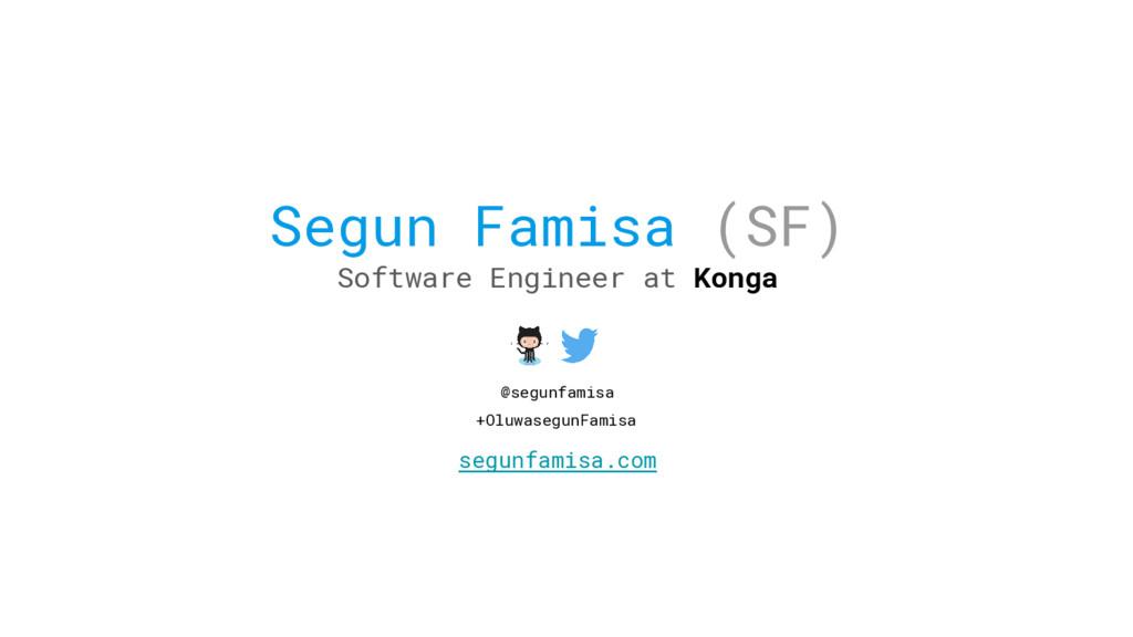 Segun Famisa (SF) Software Engineer at Konga se...