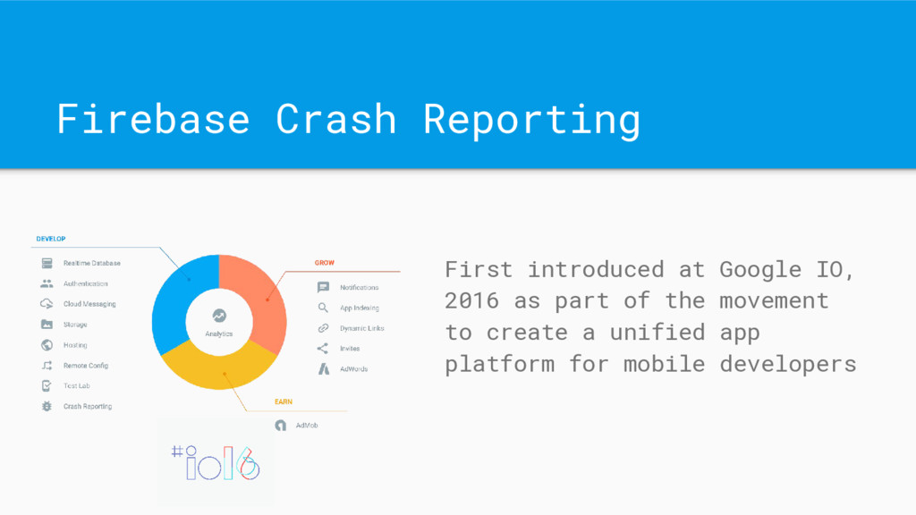 Firebase Crash Reporting First introduced at Go...