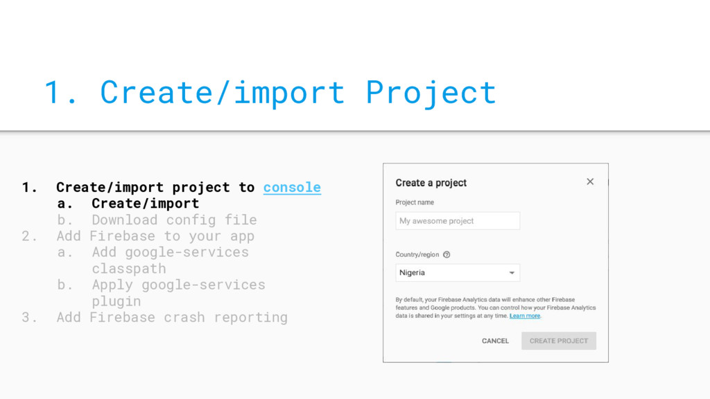 1. Create/import project to console a. Create/i...
