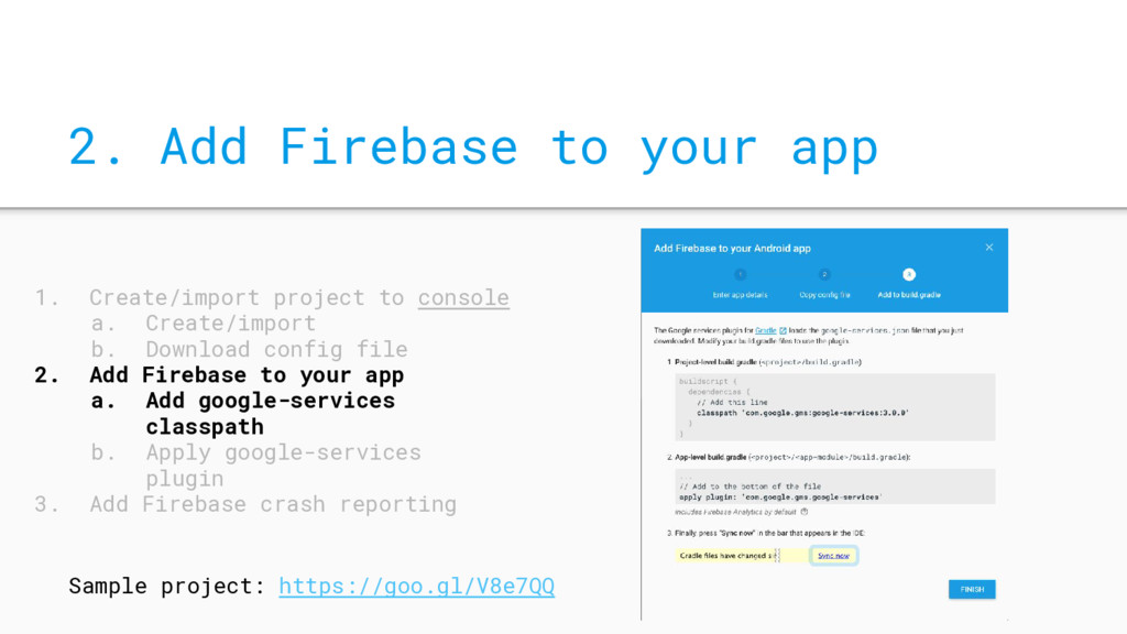 2. Add Firebase to your app 1. Create/import pr...