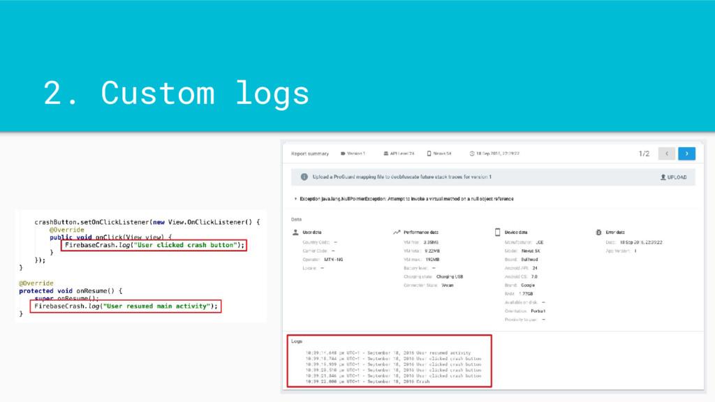 2. Custom logs