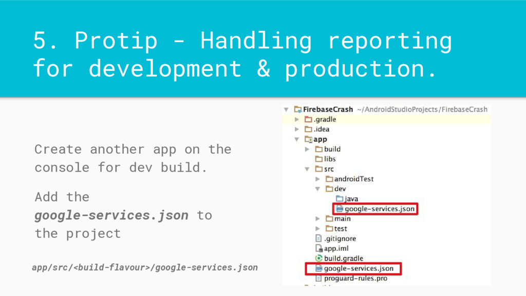 5. Protip - Handling reporting for development ...